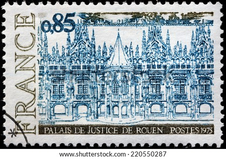 FRANCE - CIRCA 1975: A stamp printed by FRANCE shows view of The Palace of Justice (Palais de Justice) in Rouen. Rouen is the historic capital city of Normandy, circa 1975 - stock photo