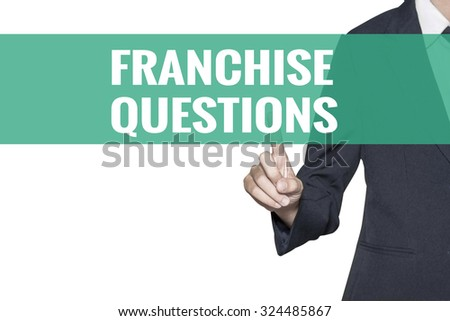 Franchise Questions word on virtual screen touch by business woman on white background - stock photo