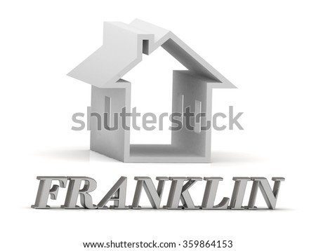 FRANKLIN- inscription of silver letters and white house on white background - stock photo