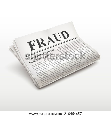 fraud words on newspaper over white background - stock photo
