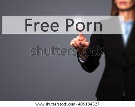 Free Porn - Businesswoman hand pressing button on touch screen interface. Business, technology, internet concept. Stock Photo - stock photo