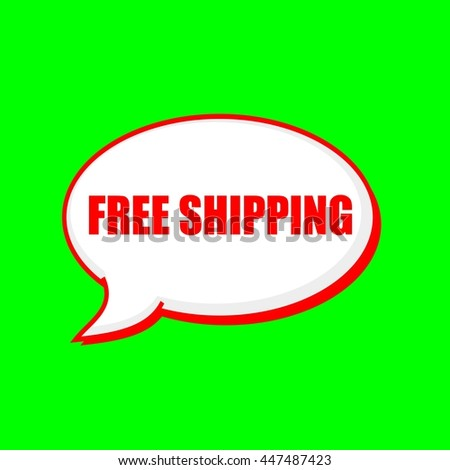 free shipping red wording on Speech bubbles Background Green - stock photo