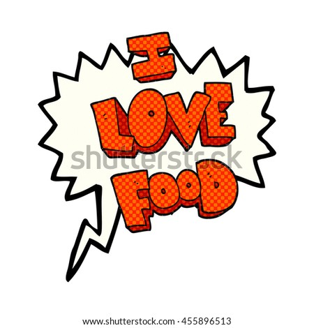 freehand drawn comic book speech bubble cartoon I love food symbol - stock photo