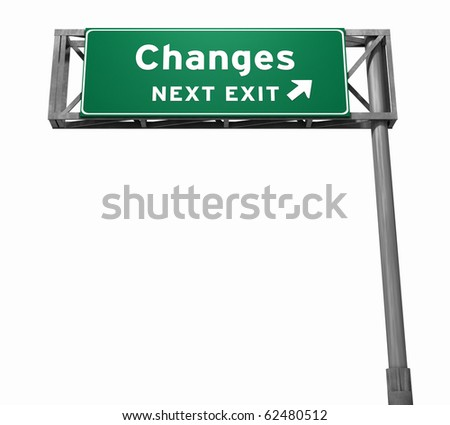 Freeway sign, next exit... Changes! - stock photo