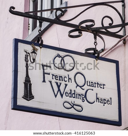 French Quarter Wedding chapel in New Orleans - NEW ORLEANS, LOUISIANA - APRIL 18, 2016  - stock photo