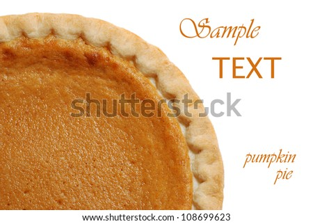 Freshly baked pumpkin pie on white background with copy space. - stock photo