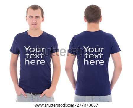 """front and back view of young man in blue t-shirt with """"your text here"""" isolated on white background - stock photo"""