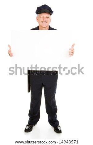 Full body view of a friendly police officer (or security guard) holding a blank white sign.  Isolated on white and ready for your text. - stock photo