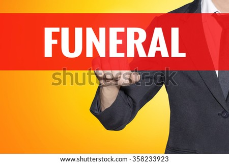 Funeral word Business man touch on red tab yellow virtual screen for business concept - stock photo