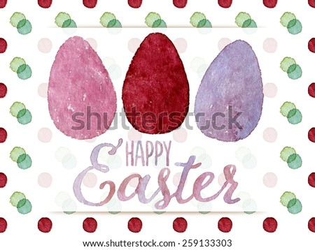 Funny and cute Easter greeting card hand-painted with watercolor. Violet, pink and red watercolor eggs with Happy Easter words on colorful polka-dot background. Real watercolor painting - stock photo