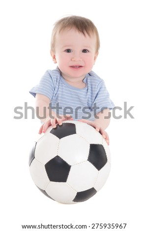 funny baby boy toddler with soccer ball isolated on white background - stock photo