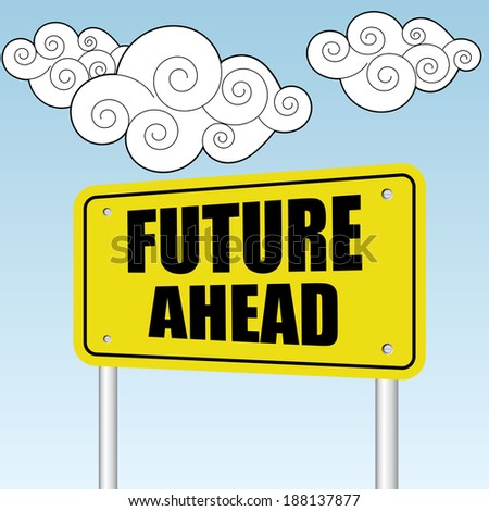 Future ahead sign on blue sky with cloud - jpg format. - stock photo