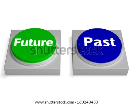 Future Past Buttons Showing Destiny Or History - stock photo