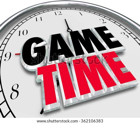 Game Time words in 3d letters on a clock face to illustrate playing, enjoyment and having fun at an event with family and friends - stock photo