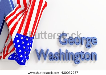 George Washington military and political leader of the Continental Army in the American Revolution. 1th President of the United States 3d Rendering. WASHINGTON, DC - MAY 28, 2016  - stock photo