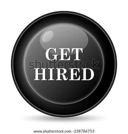 Get hired icon. Internet button on white background.  - stock photo