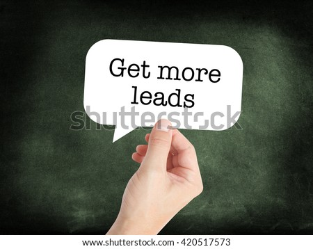 Get more leads written on a speechbubble - stock photo
