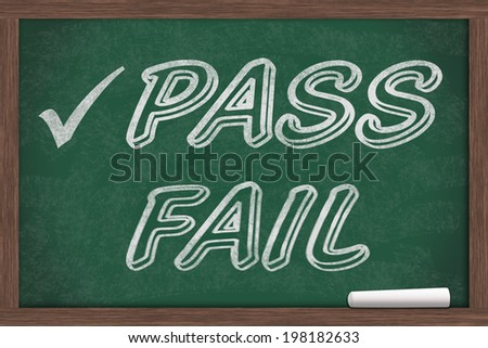 Getting a good grade, Pass and Fail written on a chalkboard with chalk and a check mark - stock photo