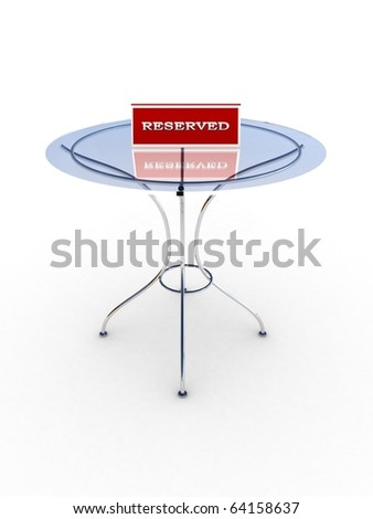 Glass table with a sign reserved isolated on white background. 3D - stock photo
