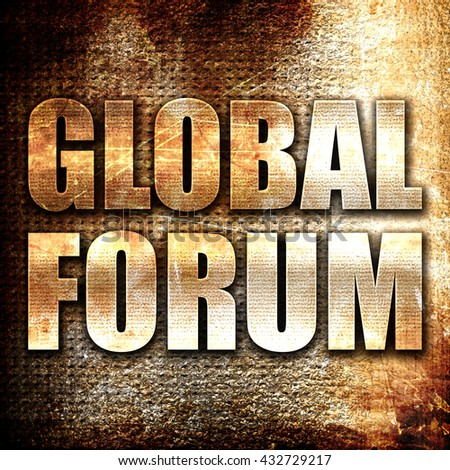 global forum, 3D rendering, metal text on rust background - stock photo