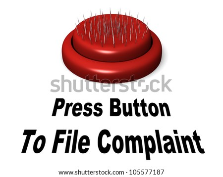 Go ahead and press this complaint button and get stabbed - stock photo