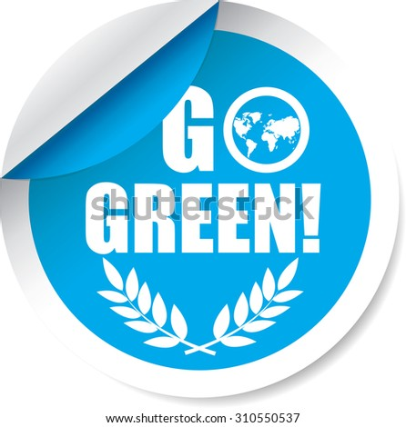 Go Green Blue Label And Sticker. Innovation Product Without The Use Of Chemical. - stock photo