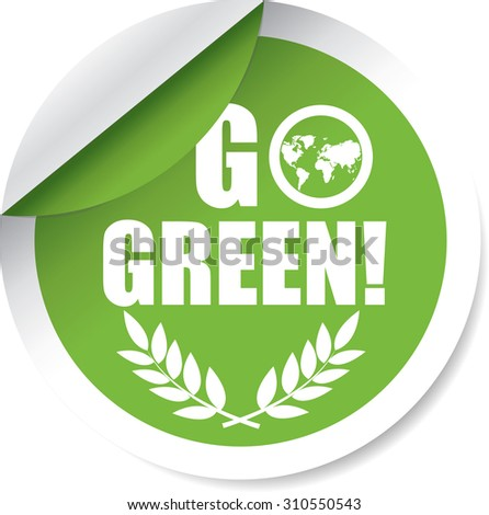 Go Green Label And Sticker. Innovation Product Without The Use Of Chemical. - stock photo