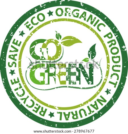 Go Green rubber stamp with Eco Organic Product Natural Recycle Save - stock photo