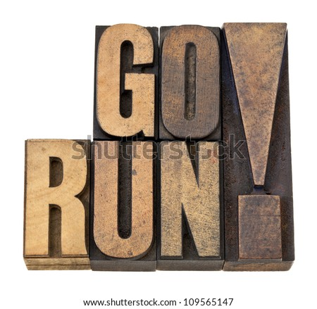 go run exclamation - fitness concept - isolated text in letterpress wood type - stock photo