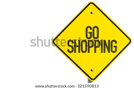 Go Shopping sign isolated on white background - stock photo