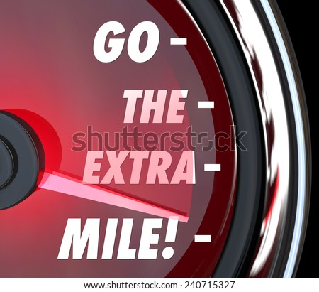 Go the Extra Mile words on a speedometer with needle racing to illustrate extended effort in driving, working or achieving goals or success - stock photo