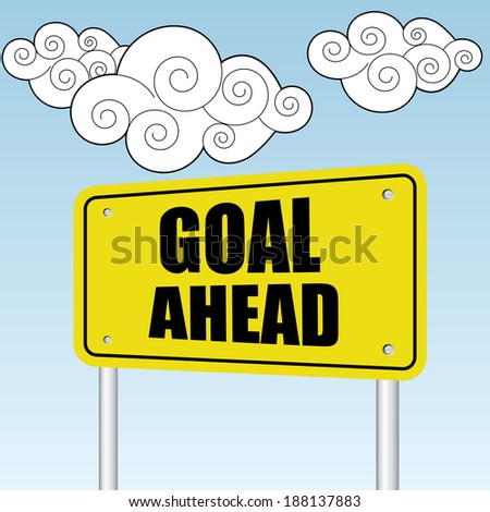 Goal ahead sign on blue sky with cloud - jpg format. - stock photo