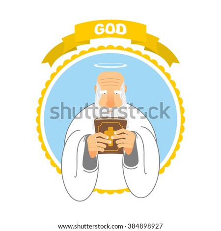 God and Holy Bible. Good Grandpa keeps Holy Book. Holy man and tall ancient book. New Testament. Halo above his head. Man with big white beard in white clothes.