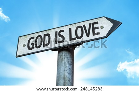 God is Love sign with a beautiful day - stock photo