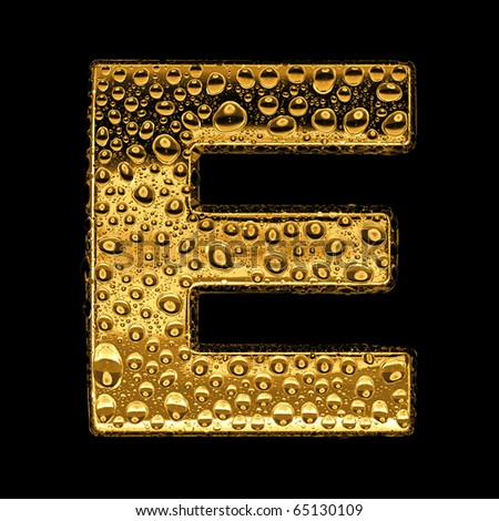 Gold metal three-dimensional alphabet symbol - letter E. Covered with drops of clear water on glossy metal. Isolated on black - stock photo