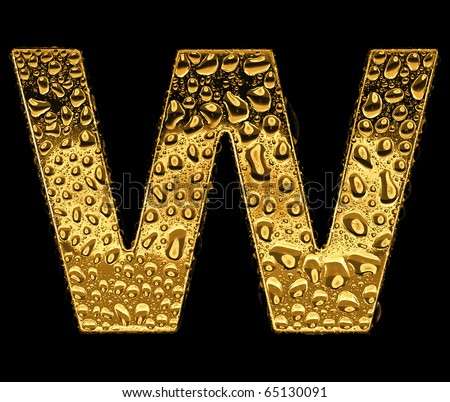 Gold metal three-dimensional alphabet symbol - letter W. Covered with drops of clear water on glossy metal. Isolated on black - stock photo