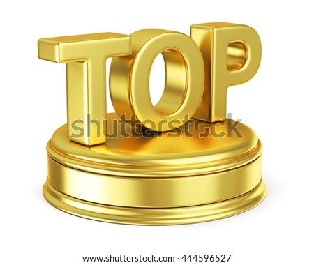 Golden top on podium. 3D icon isolated on white background - stock photo