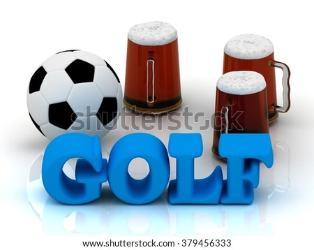 GOLF blue bright word, football, 3 cup beer on white background - stock photo