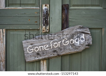 Gone for good sign. - stock photo