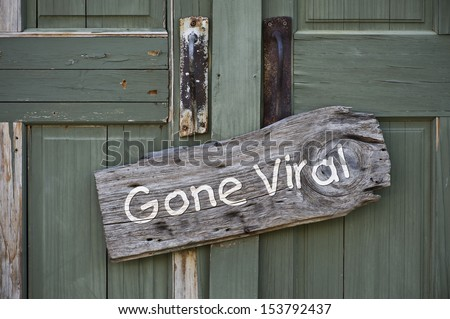 Gone Viral Sign. - stock photo
