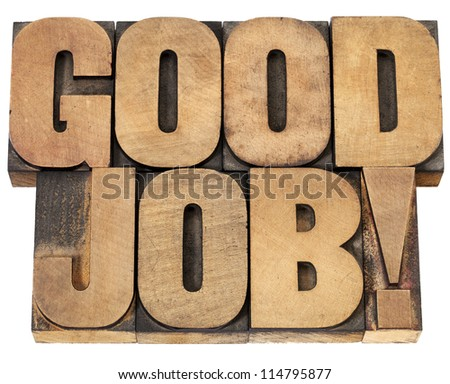 good job exclamation - isolated text in vintage letterpress wood type - stock photo