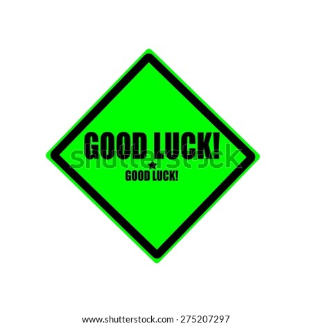Good luck black stamp text on green background - stock photo