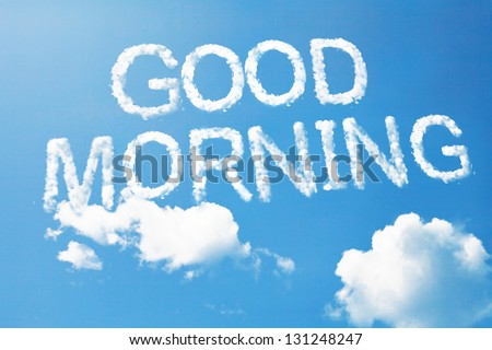good morning cloud massage on sky - stock photo