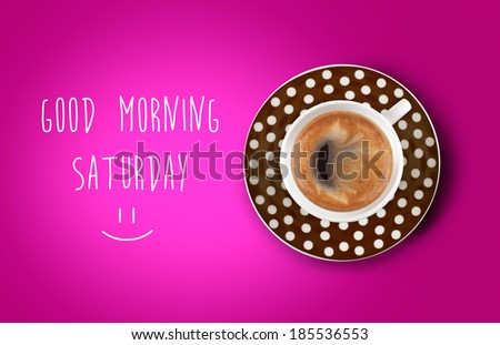 Good morning coffee cup - stock photo