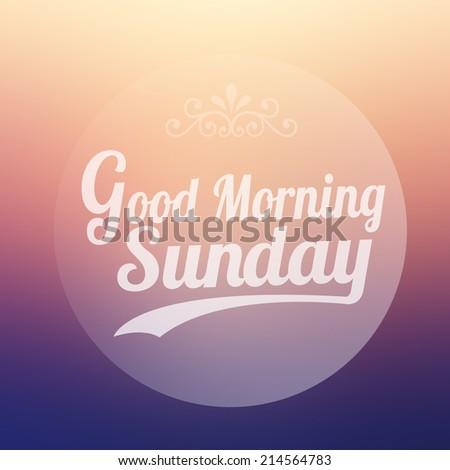 Good Morning Sunday on blur background - stock photo