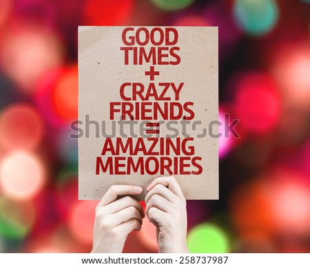 Good Times + Crazy Friends = Amazing Memories card with colorful background with defocused lights - stock photo