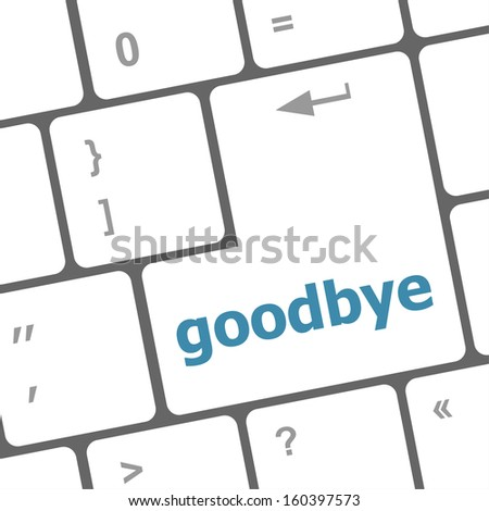 goodbye word on keyboard key, notebook computer button, raster - stock photo