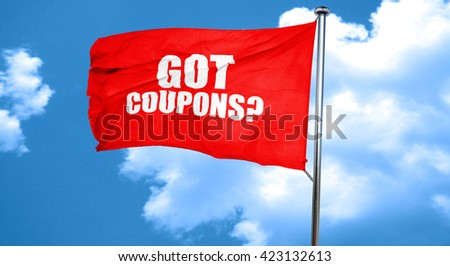 got coupons?, 3D rendering, a red waving flag - stock photo