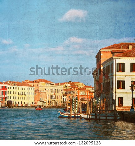 Grand Canal in Venice, Italy.Photo in old color image style. - stock photo