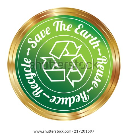 Graphic For Save The Earth Concept Present By Green Metallic Style Save The Earth, Reuse, Reduce, Recycle Stamp, Label, Sticker or Icon Isolated on White Background  - stock photo